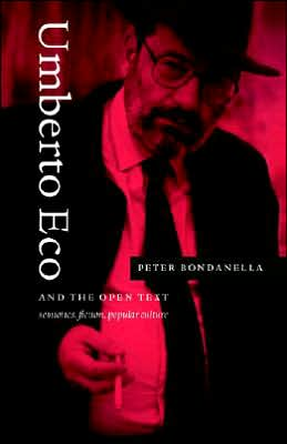 Umberto Eco and the Open Text: Semiotics, Fiction, Popular Culture