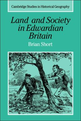 Land and Society in Edwardian Britain