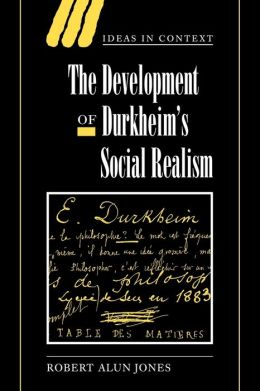The Development of Durkheim's Social Realism