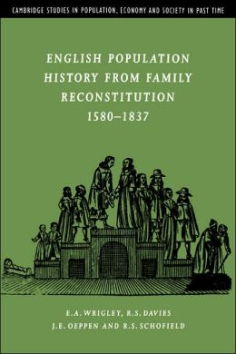 English Population History from Family Reconstitution, 1580-1837