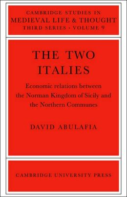 The Two Italies: Economic Relations Between the Norman Kingdom of Sicily and the Northern Communes