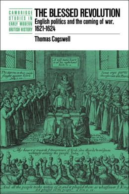 The Blessed Revolution: English Politics and the Coming of War, 1621-1624