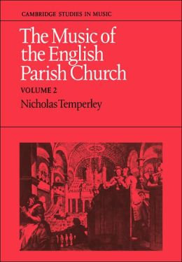 The Music of the English Parish Church: Volume 2