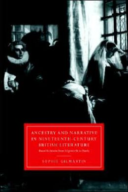 Ancestry and Narrative in Nineteenth-Century British Literature: Blood Relations from Edgeworth to Hardy