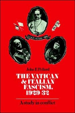 The Vatican and Italian Fascism, 1929-32: A Study in Conflict