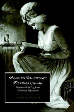 Reading Daughters' Fictions, 1709-1834: Novels and Society from Manley to Edgeworth