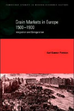 Grain Markets in Europe, 1500-1900: Integration and Deregulation