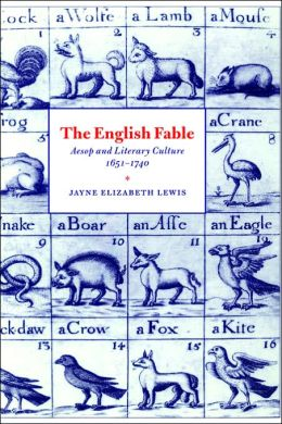The English Fable: Aesop and Literary Culture, 1651-1740