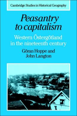 Peasantry to Capitalism: Western Ostergotland in the Nineteenth Century