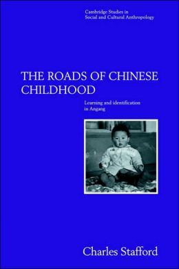 The Roads of Chinese Childhood: Learning and Identification in Angang
