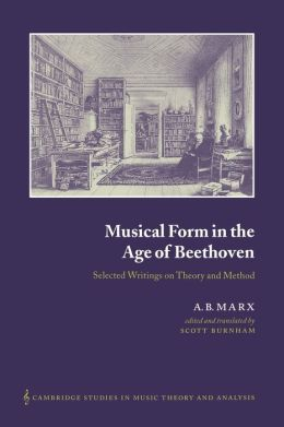 Musical Form in the Age of Beethoven: Selected Writings on Theory and Method