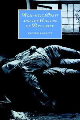Romantic Poets and the Culture of Posterity