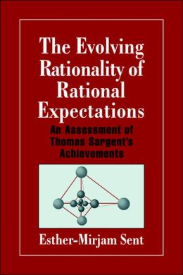 The Evolving Rationality of Rational Expectations: An Assessment of Thomas Sargent's Achievements