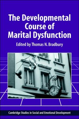 The Developmental Course of Marital Dysfunction