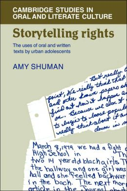 Storytelling Rights: The Uses of Oral and Written Texts by Urban Adolescents
