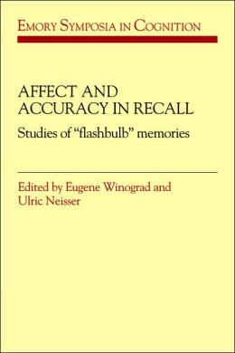 Affect and Accuracy in Recall: Studies of 'Flashbulb' Memories