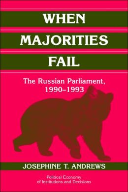 When Majorities Fail: The Russian Parliament, 1990-1993