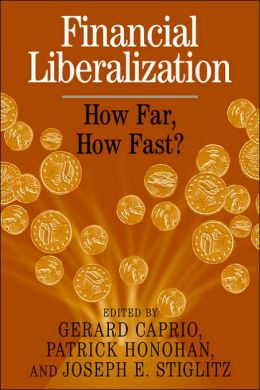 Financial Liberalization: How Far, How Fast?