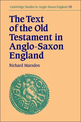 The Text of the Old Testament in Anglo-Saxon England