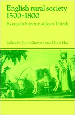 English Rural Society, 1500-1800: Essays in Honour of Joan Thirsk
