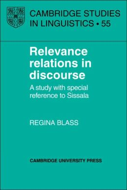 Relevance Relations in Discourse: A Study with Special Reference to Sissala