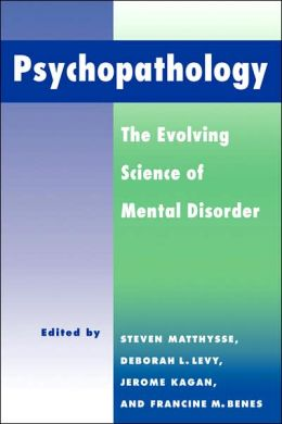 Psychopathology: The Evolving Science of Mental Disorder