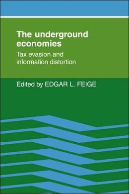 The Underground Economies: Tax Evasion and Information Distortion