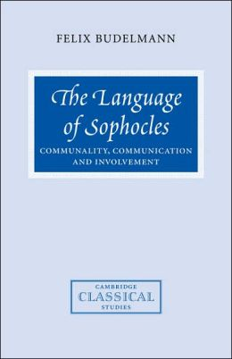 The Language of Sophocles: Communality, Communication and Involvement