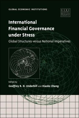 International Financial Governance under Stress: Global Structures versus National Imperatives