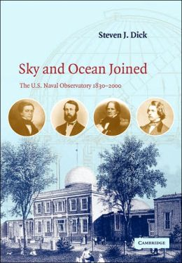 Sky and Ocean Joined: The U. S. Naval Observatory, 1830-2000