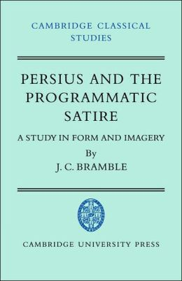 Persius and the Programmatic Satire: A Study in Form and Imagery