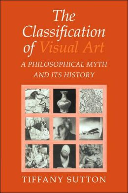 The Classification of Visual Art: A Philosophical Myth and its History