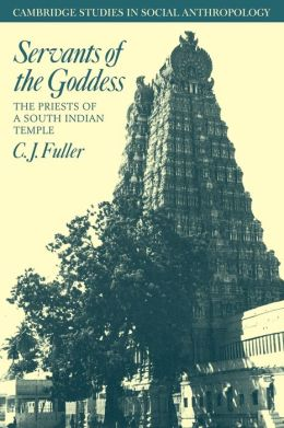 Servants of the Goddess: The Priests of a South Indian Temple