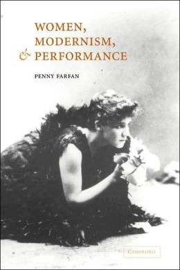Women, Modernism, and Performance