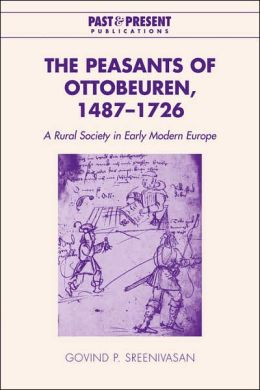 The Peasants of Ottobeuren, 1487-1726: A Rural Society in Early Modern Europe