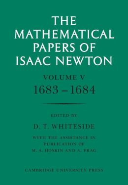 The Mathematical Papers of Isaac Newton: Volume 5, 1683-1684