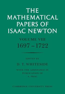 The Mathematical Papers of Isaac Newton: Volume 8