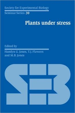 Plants under Stress: Biochemistry, Physiology and Ecology and their Application to Plant Improvement