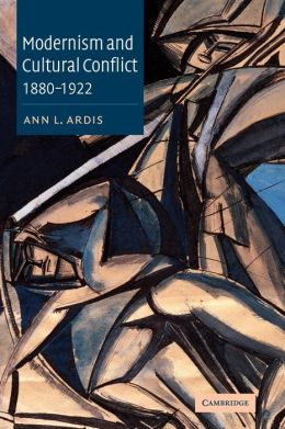 Modernism and Cultural Conflict, 1880-1922