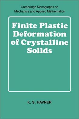 Finite Plastic Deformation of Crystalline Solids