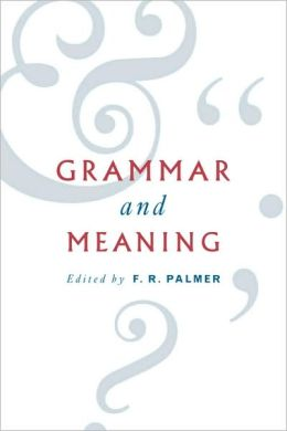 Grammar and Meaning: Essays in Honour of Sir John Lyons