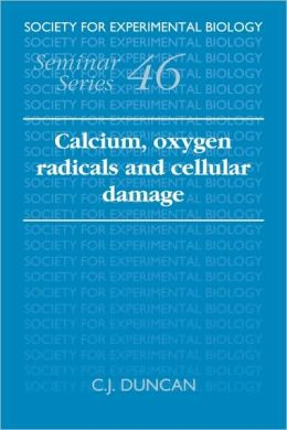 Calcium, Oxygen Radicals and Cellular Damage