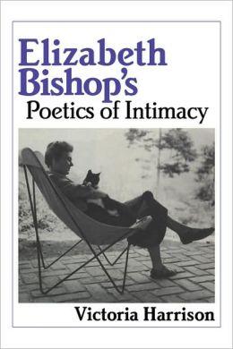 Elizabeth Bishop's Poetics of Intimacy