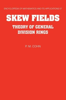 Skew Fields: Theory of General Division Rings
