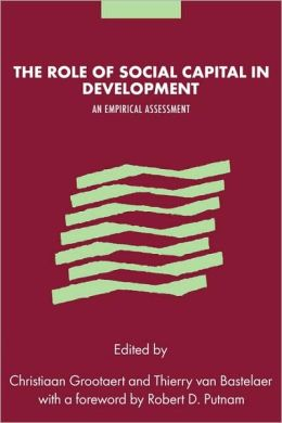 The Role of Social Capital in Development: An Empirical Assessment