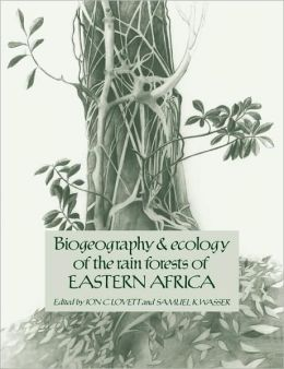Biogeography and Ecology of the Rain Forests of Eastern Africa