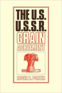 The U.S.-U.S.S.R. Grain Agreement