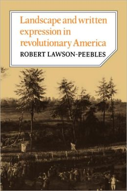 Landscape and Written Expression in Revolutionary America: The World Turned Upside Down
