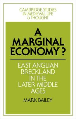 A Marginal Economy?: East Anglian Breckland in the Later Middle Ages