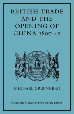British Trade and the Opening of China, 1800-42